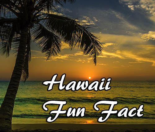 Fun fact about the Hawaiian Islands